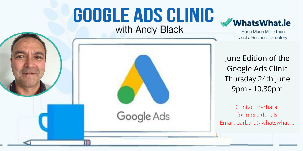 Google Ads Clinic in association with WhatsWhat.ie